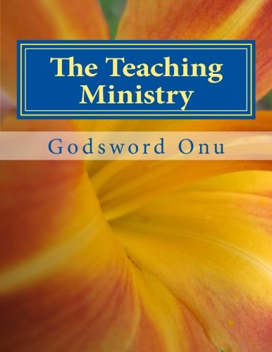 9781508901129: The Teaching Ministry: The Ministry of the Teachers