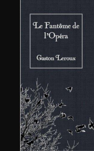 9781508901198: Le Fantome de l'Opera (French Edition)