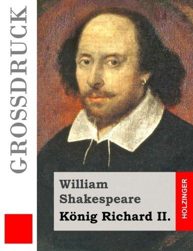 9781508901228: König Richard II. (Großdruck) (German Edition)