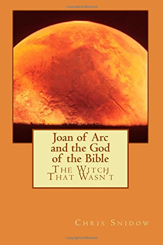 9781508902393: Joan of Arc and the God of the Bible: The Witch That Wasn't