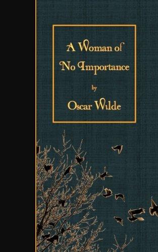 9781508902676: A Woman of No Importance