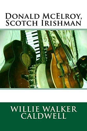 9781508903789: Donald McElroy, Scotch Irishman