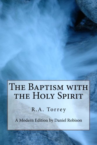 9781508903987: The Baptism with the Holy Spirit: A modern edition by Daniel Robison