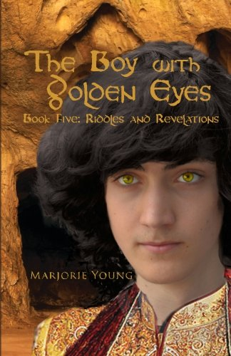 9781508904021: The Boy with Golden Eyes - Book Five: Riddles and Revelations (Volume 5)