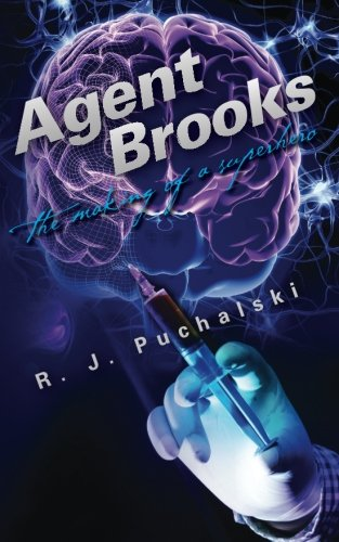 Agent Brooks: The Making of a Superhero: R. J. Puchalski