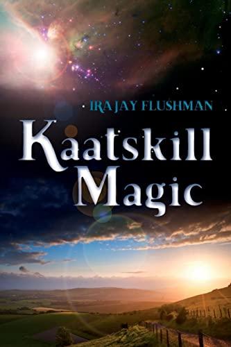 Kaatskill Magic: Ira Jay Flushman