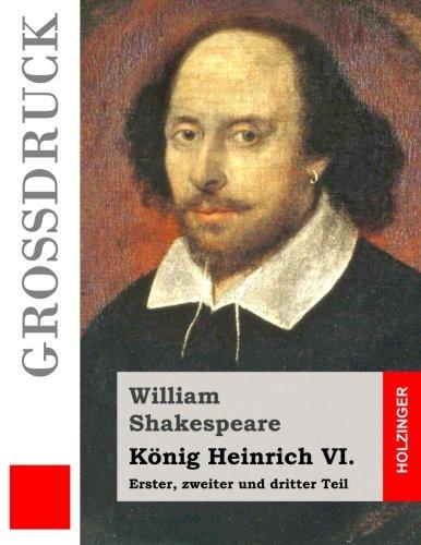9781508907527: König Heinrich VI. (Großdruck): Erster, zweiter und dritter Teil