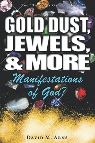 Gold Dust, Jewels, and More: Manifestations of: Arns, David M
