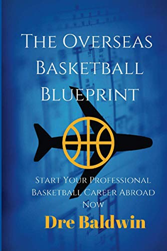 9781508910992: The Overseas Basketball Blueprint: A Guidebook On Starting And Furthering Your Professional Basketball Career Abroad For American-Born Players
