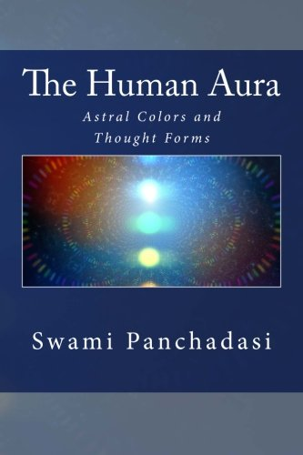 9781508911234: The Human Aura: Astral Colors and Thought Forms