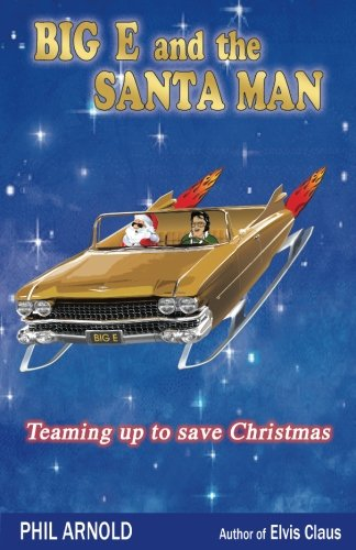 9781508911708: Big E and the Santa Man: A Rock & Roll Christmas Fantasy