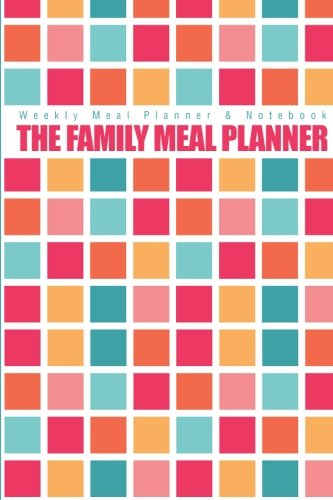 9781508913559: Weekly Meal Planner & Notebook: The Family Meal Planner