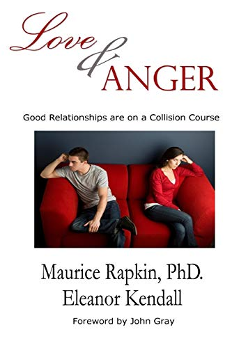 9781508914020: Love & Anger: Good Relationships Are on a Collision Course