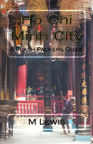 9781508919285: Ho Chi Minh City (Vietnam): A Flash Packers Guide