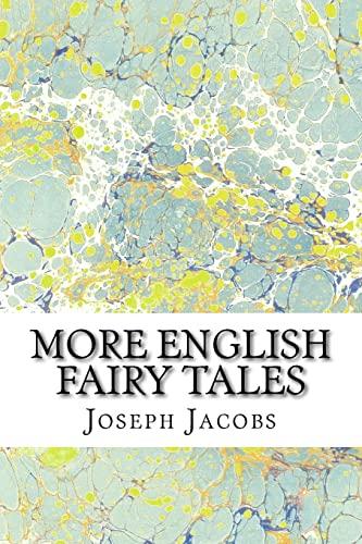 More English Fairy Tales: (Joseph Jacobs Classics: Jacobs, Joseph