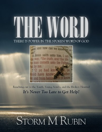 9781508922858: The Word: There is Power in the Spoken Word of God: Reaching out to the Youth, Young Adults, and the Broken Hearted It's Never Too Late to Get Help! (Volume 1)