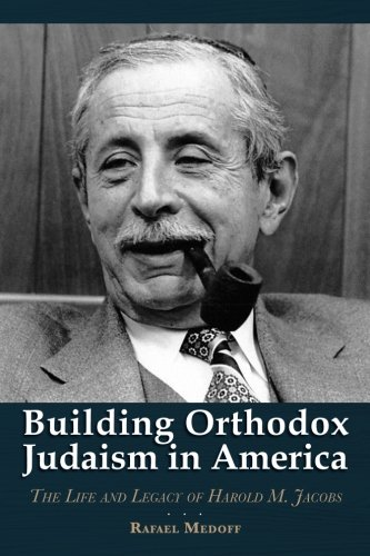 9781508923312: Building Orthodox Judaism in America: The Life and Legacy of Harold M. Jacobs