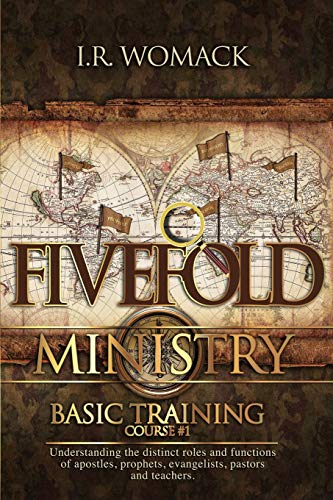 9781508925743: Fivefold Ministry Basic Training: Understanding the distinct roles and functions of apostles, prophets, evangelists, pastors, and teachers