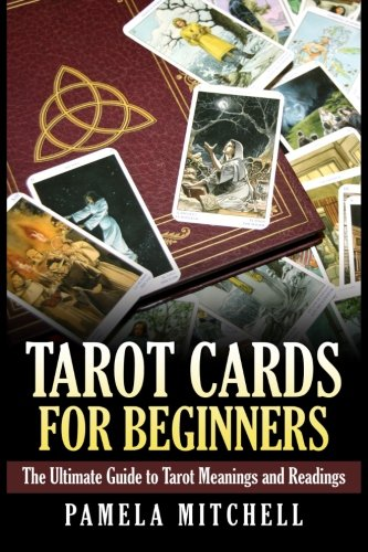 9781508926283: Tarot Cards for Beginners: The Ultimate Guide to Tarot Meanings and Readings