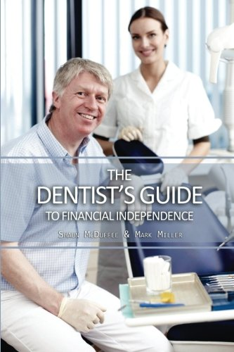 9781508926405: The Dentist's Guide to Financial Independence