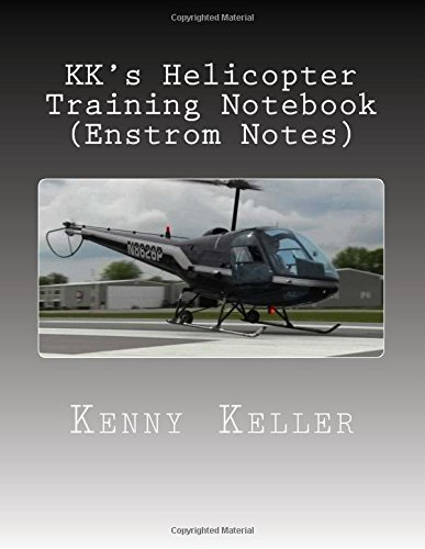 9781508926528: KK's Helicopter Training Notebook: My Notebook I created after my Check Ride Failure (Check Ride Preparation) (Volume 3)