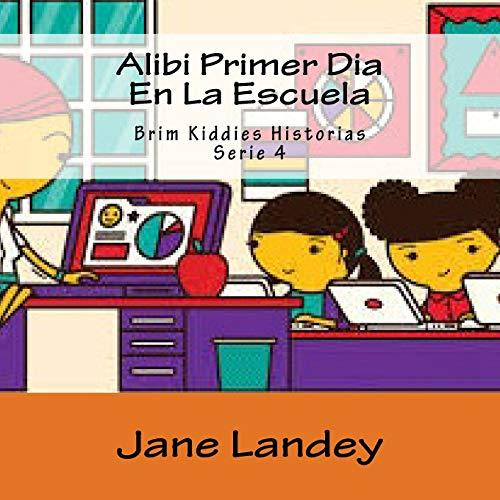 Alibi Primer Dia En La Escuela: Brim: Landey, Jane