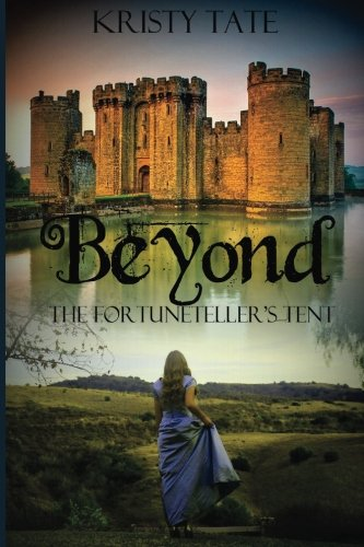Beyond the Fortuneteller's Tent (Volume 1): Kristy Tate