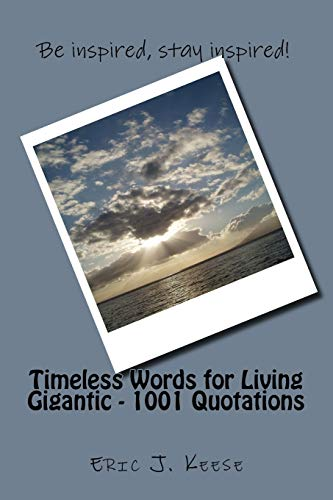 9781508931249: Timeless Words for Living Gigantic: 1001 Quotations