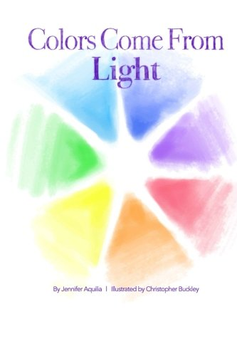 9781508931911: Colors Come From Light