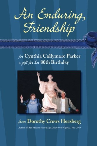 9781508932048: An Enduring Friendship: for Cynthia Collymore Parker a gift for her 80th Birthday
