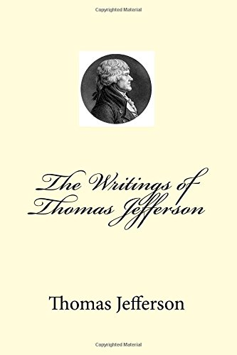 9781508932383: The Writings of Thomas Jefferson