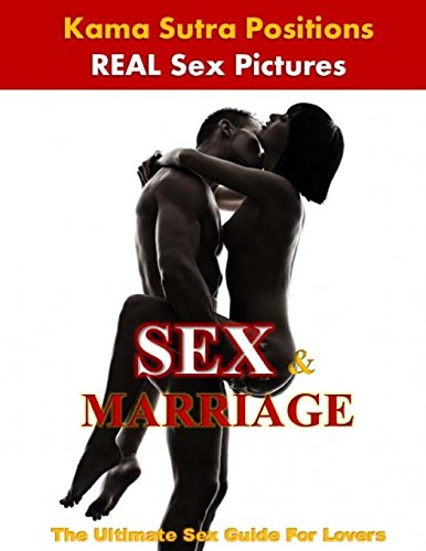 9781508932611: SEX & Marriage: Over 25 Real Life Sex Positions To Spice-Up Your LOVE Life