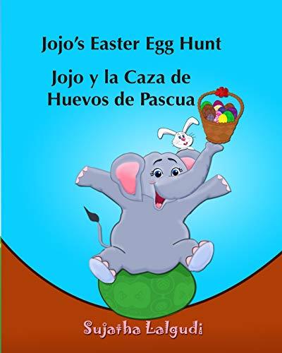 Children's Spanish book: Jojo?s Easter Egg Hunt. Lolo y la Caza de Huevos de Pas: Libros para ...