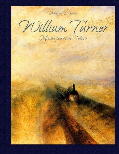 William Turner: Masterpieces in Colour: Maria Tsaneva