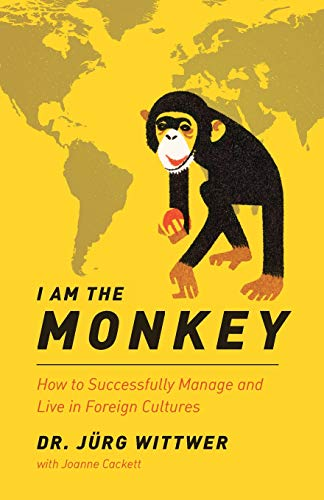 I Am the Monkey: How to Successfully: Wittwer, Dr Jurg