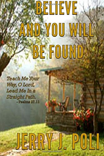 9781508937340: Believe and you will be found: A story of love and perseverance