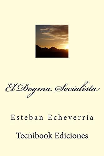 9781508938842: El Dogma Socialista (Spanish Edition)