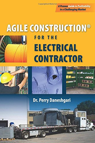 Agile Construction: For the Electrical Contractor: Daneshgari Phd, Dr