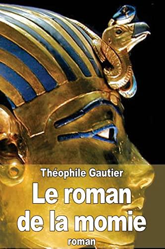 9781508939481: Le roman de la momie (French Edition)