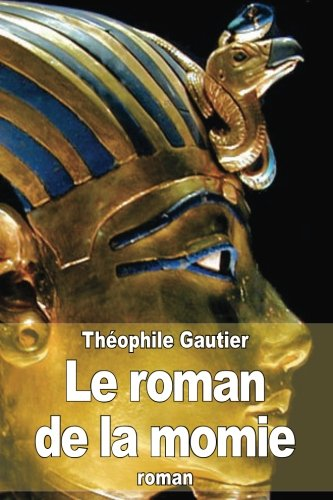 9781508939481: Le roman de la momie (French Edition)