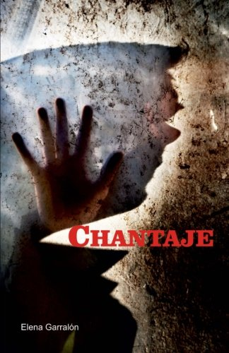 9781508942085: CHANTAJE (Spanish Edition)