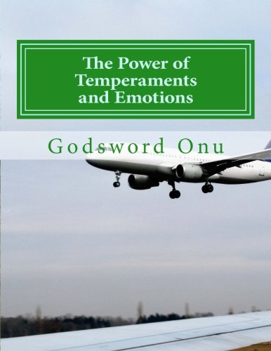 9781508942382: The Power of Temperaments and Emotions: Temperaments and Emotions Have Strong Abilities