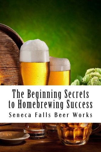 9781508943341: The Beginning Secrets to Homebrewing Success