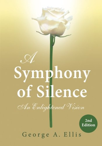 9781508944256: A Symphony Of Silence: An Enlightened Vision: 2nd Edition