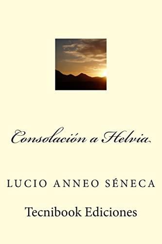 Consolacion a Helvia (Paperback): Lucio Anneo Séneca