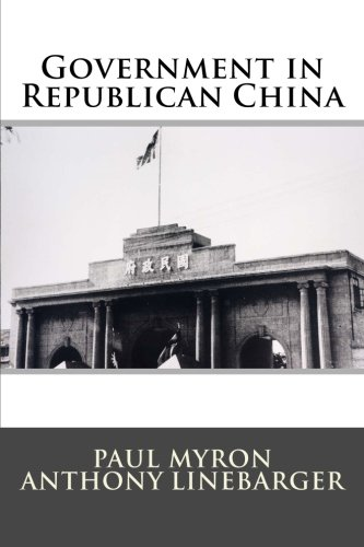 Government in Republican China: Linebarger, Mr Paul