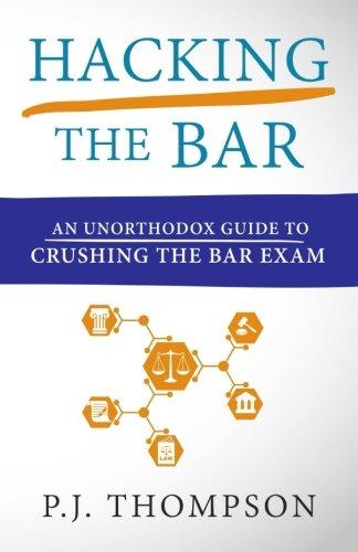 9781508947837: Hacking the Bar: An Unorthodox Guide to Crushing the Bar Exam