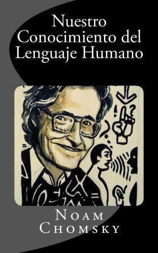 9781508948209: Nuestro Conocimiento del Lenguaje Humano (Spanish Edition)