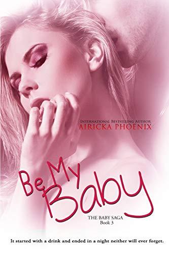 9781508948940: Be My Baby (The Baby Saga) (Volume 3)