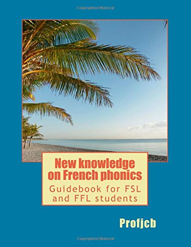 9781508949459: New knowledge on French phonics: Guidebook for FSL and FFL students